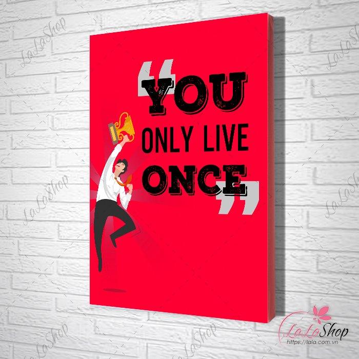 Tranh văn phòng you only live once