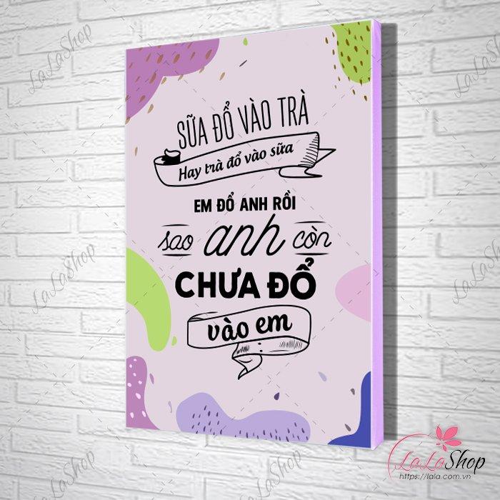 Tranh slogan sữa đổ vào trà hay trà đổ vào sữa em đổ anh rồi sao anh chưa đổ vào em
