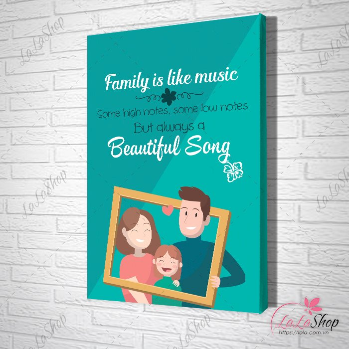 Tranh slogan family is like music some high notes some low notes but always a beautiful song