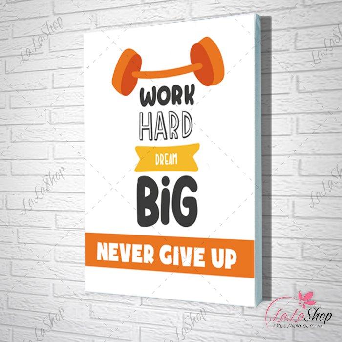 Tranh Văn Phòng work hard dream big never give up