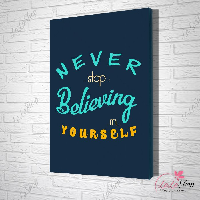 tranh slogan never stop believing in yourself