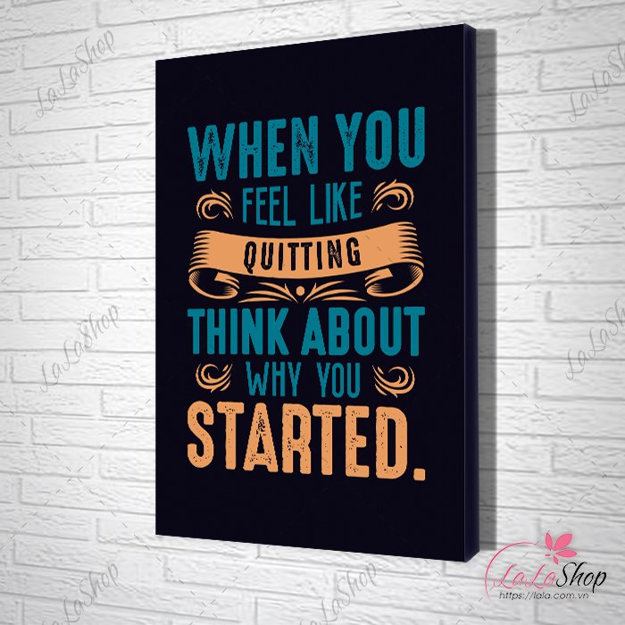 tranh slogan when you feel like quiting think about why you started