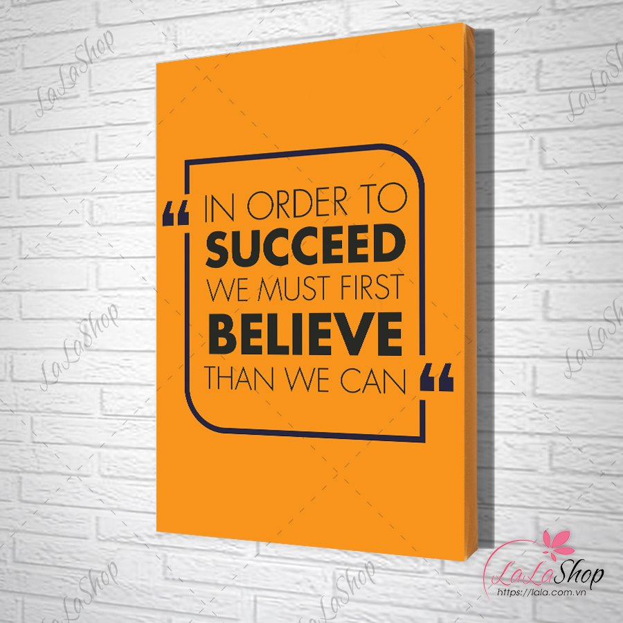 Tranh slogan in order to success we must first believe than we can