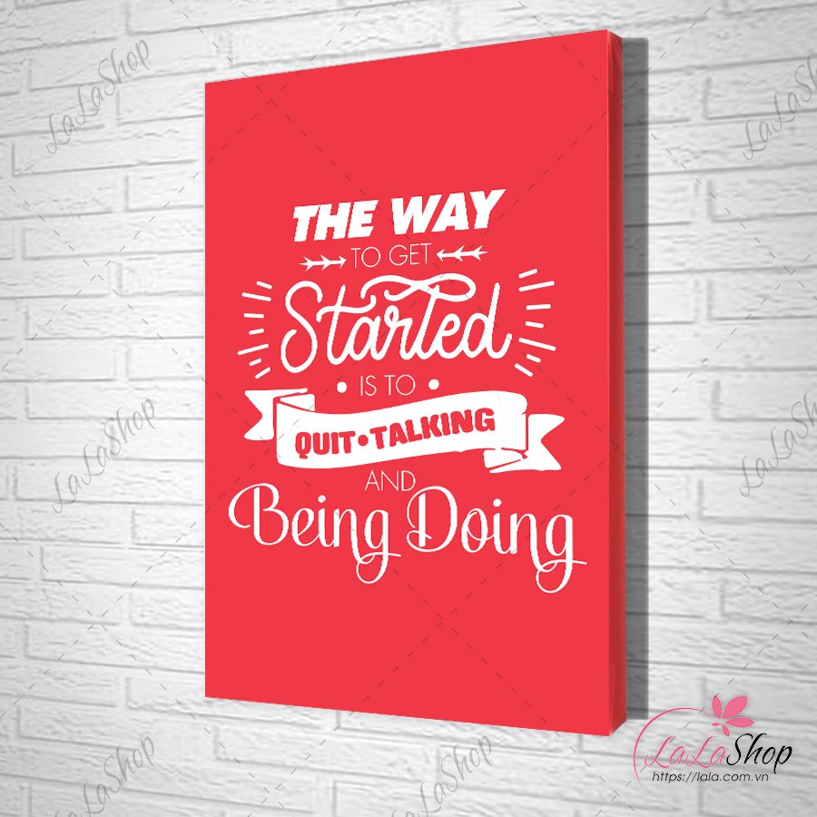 Tranh slogan the way to get started is to quit talking and being doing