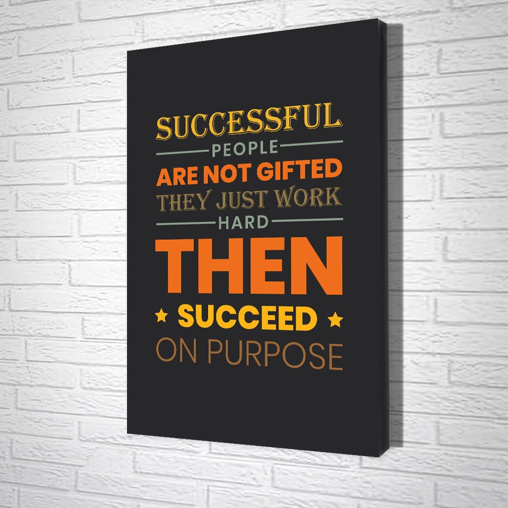 Tranh Văn Phòng Successful People Are Not Gifted