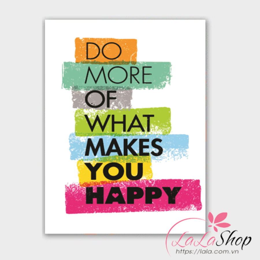 Decal văn phòng Do more of what makes you happy