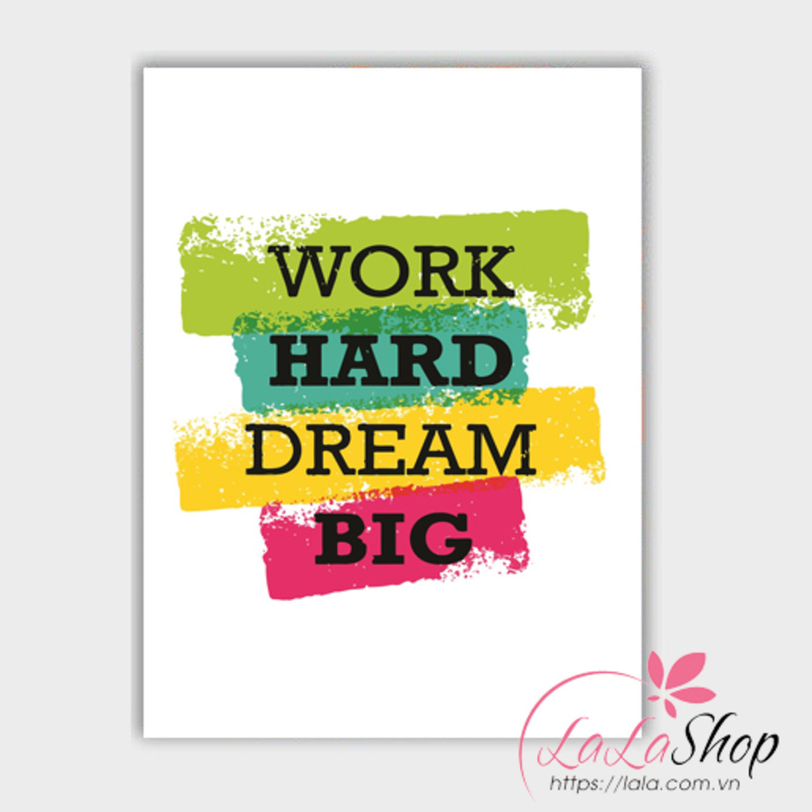 Decal văn phòng work hard dream big 1