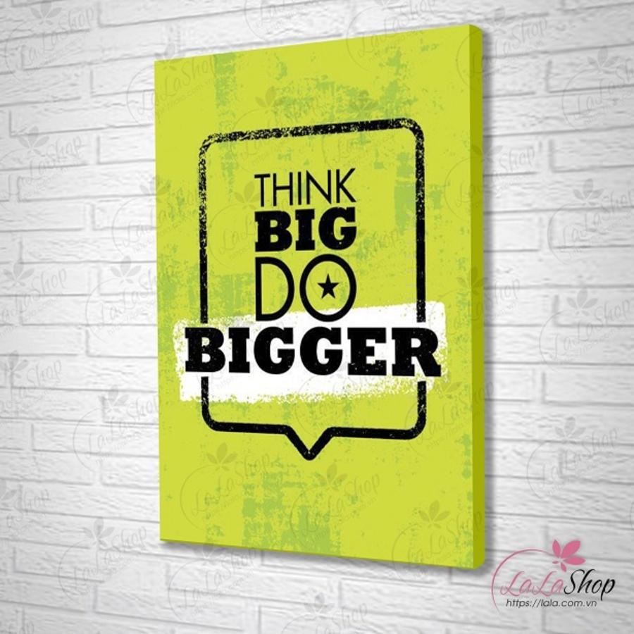 Tranh treo tường think big do bigger