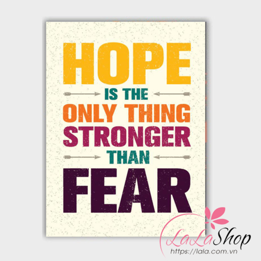 Decal văn phòng Hope is the only thing stronger than fear