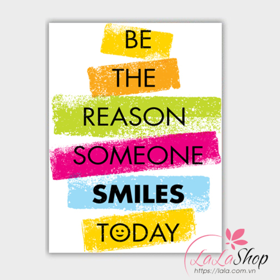 Decal văn phòng Be the reason someone smiles today