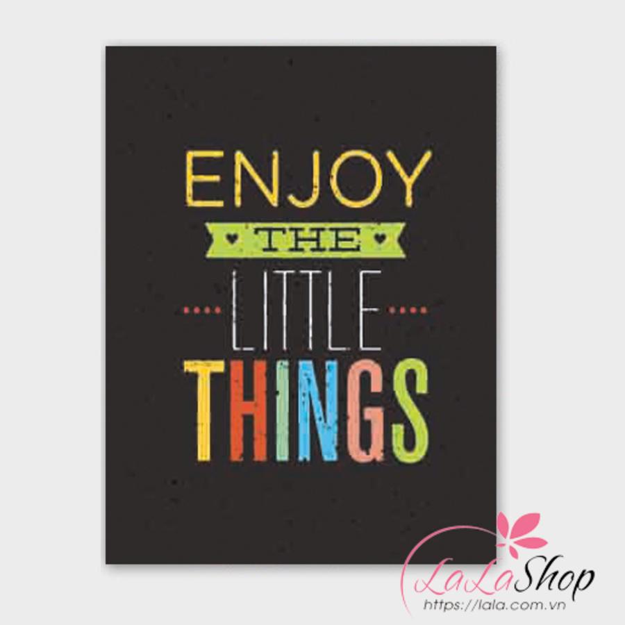 Tranh treo tường Enjoy the little things