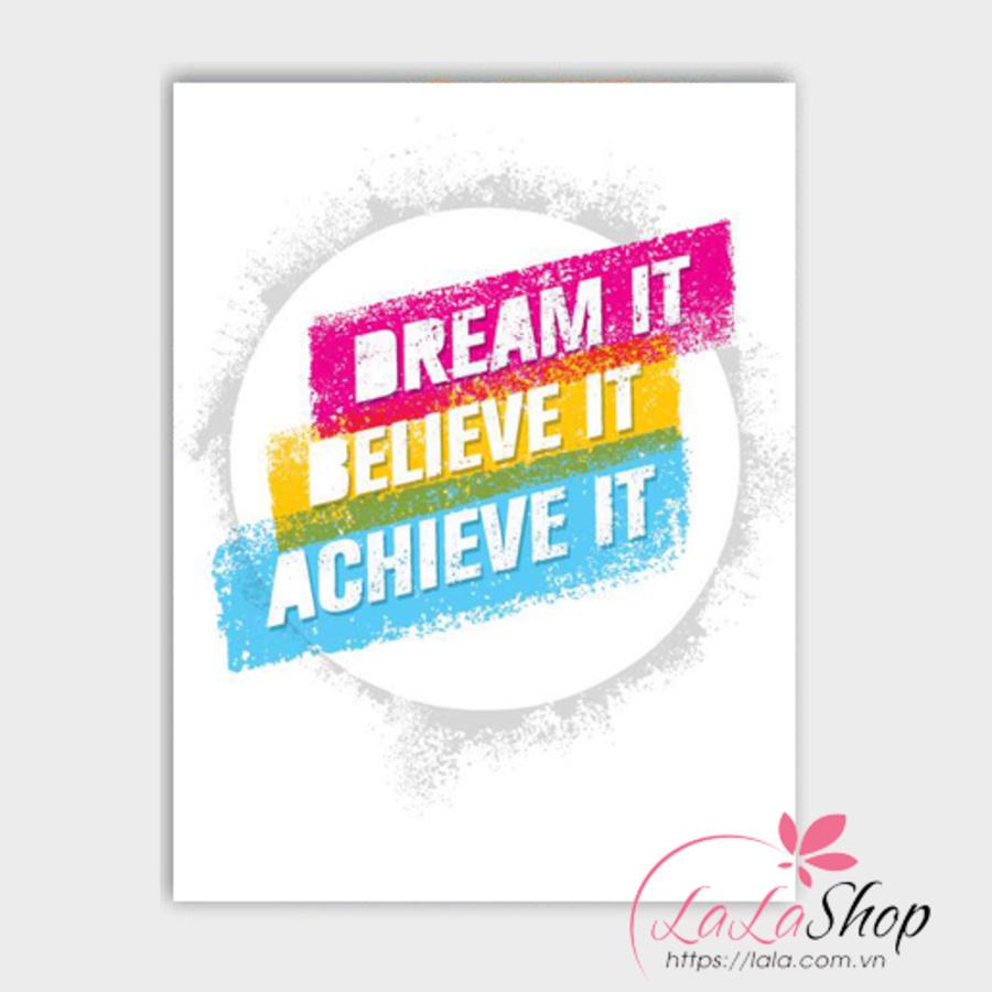 Decal văn phòng Dream it believe it achieve it