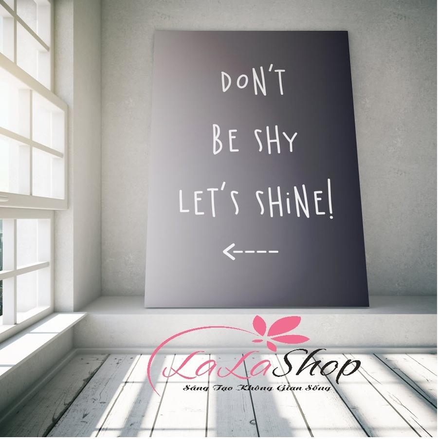 Tranh treo tường don't be shy let's shine