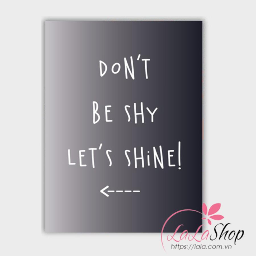 Decal văn phòng Don't be shy let's shine