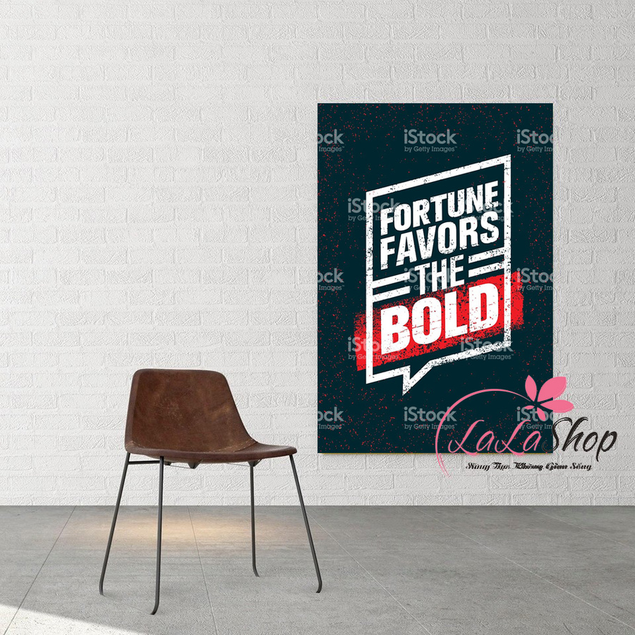 Tranh treo tường Fortune favors the bold