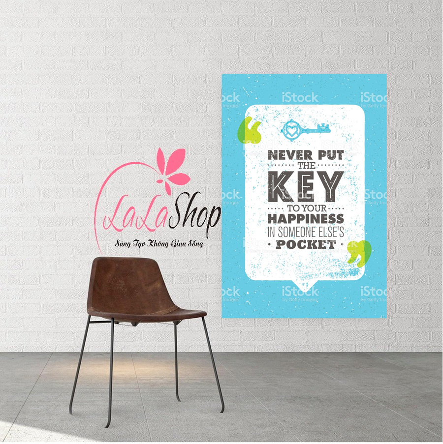 Decal văn phòng Never put the key to your happiness in some else's pocket