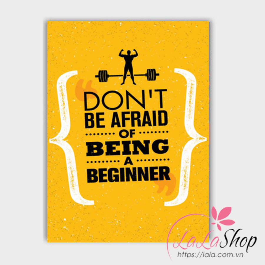 Decal văn phòng Don't be afraid of being a beginer