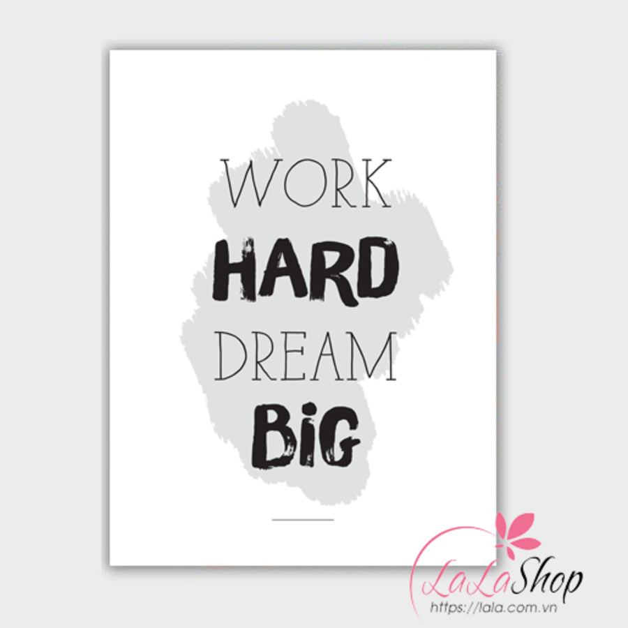 Decal văn phòng work hard dream big