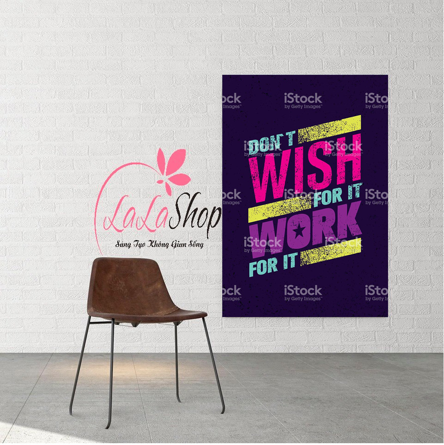 Decal văn phòng Don't wish for it work for it