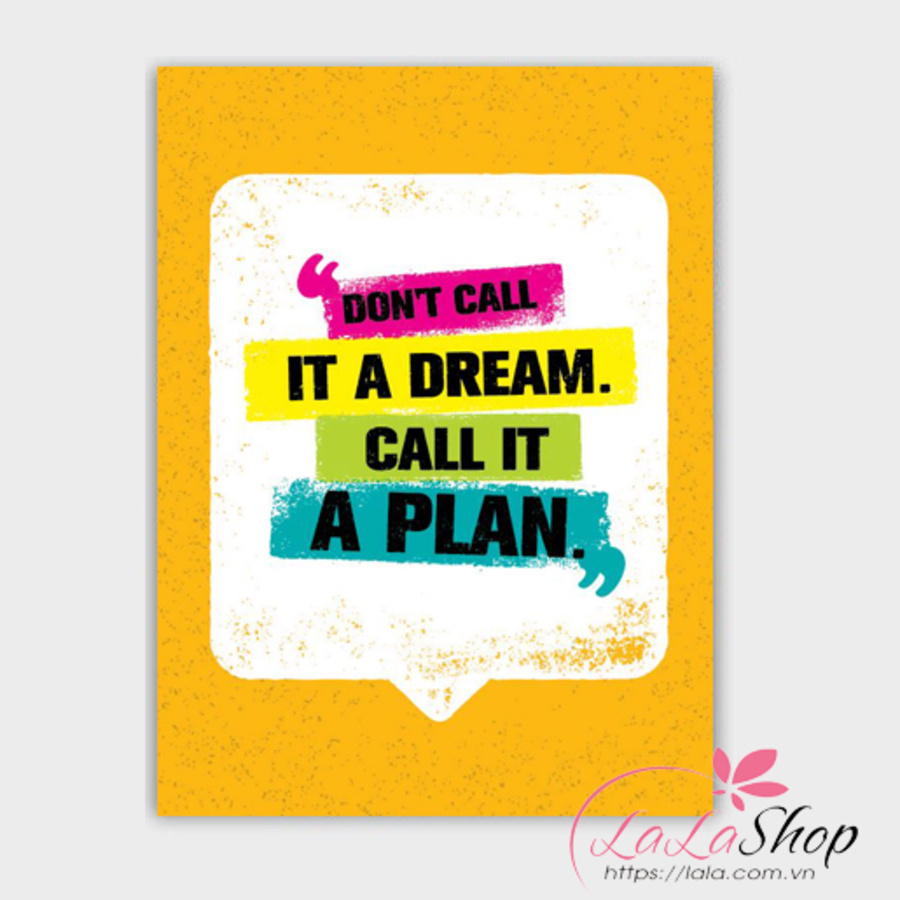 Decal văn phòng don't call it a dream call it a plan