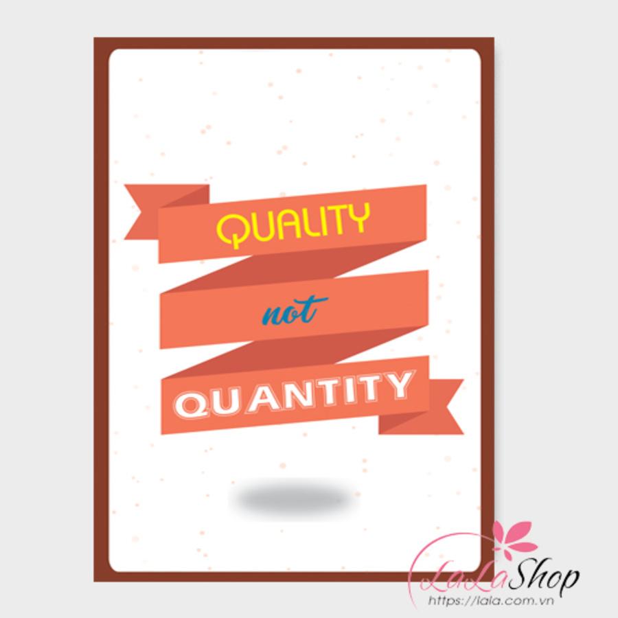 Tranh treo tường Quality not Quantity