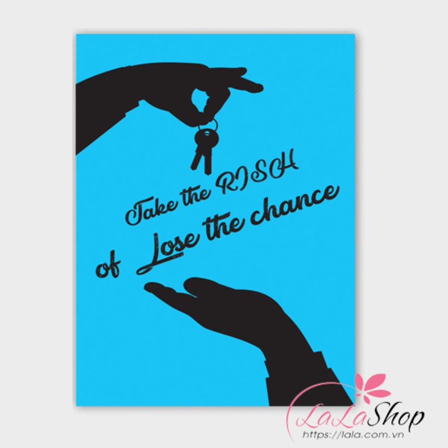 Tranh treo tường Take the rish at lose the chance