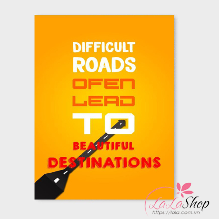 Tranh treo tường Difficult roads open lead to beautiful destinations