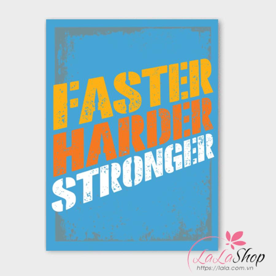 Tranh treo tường faster harder stronger