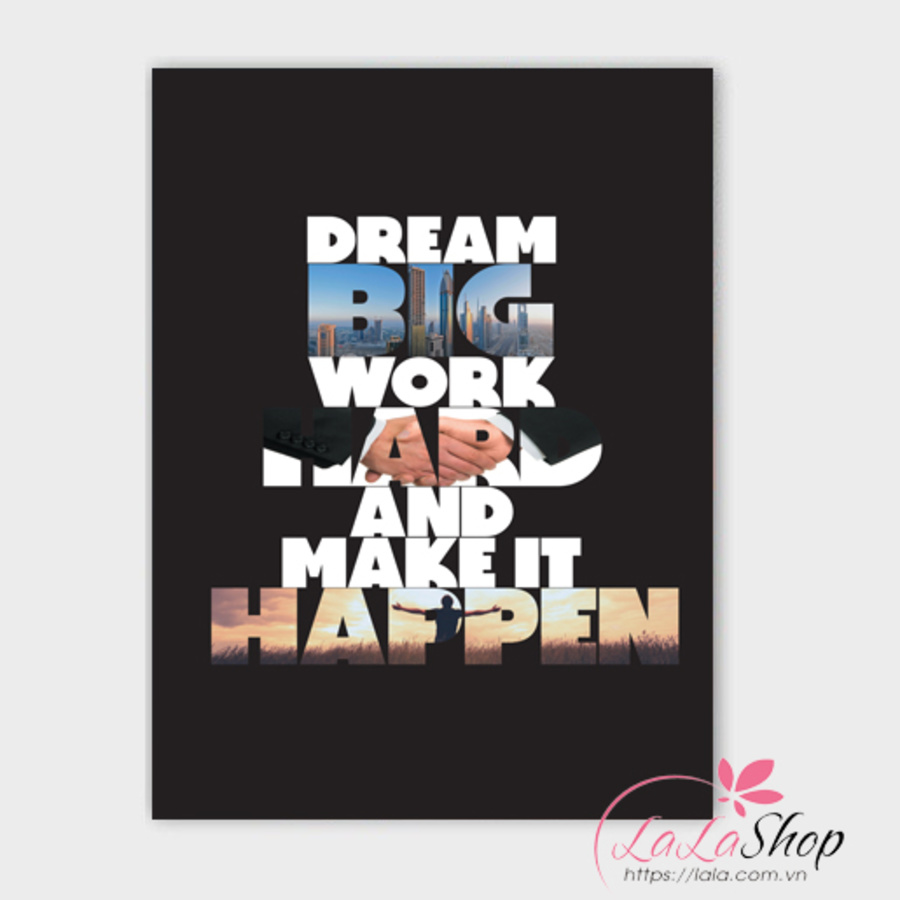 Tranh treo tường Dream big work hard and make it happen
