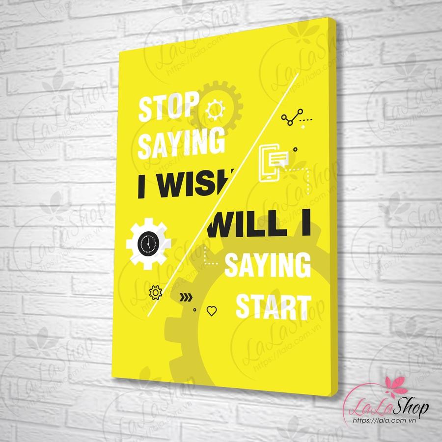 Tranh văn phòng stop saying i wish will i saying start