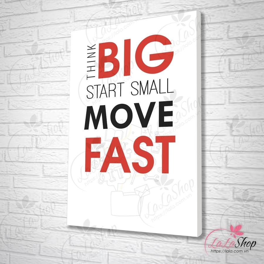 Tranh văn phòng think big start small move fast
