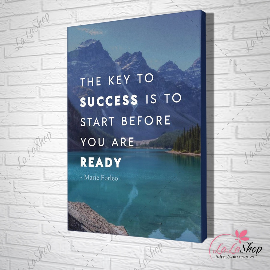 Tranh văn phòng the key to success is to start before you are ready