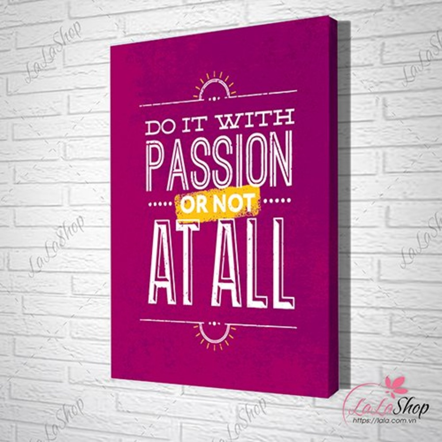Tranh Văn Phòng Do It With Passion Or Not At All 2