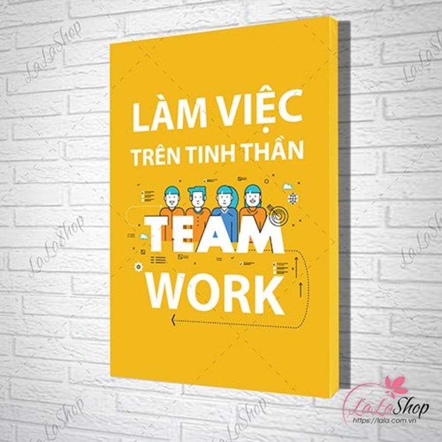 Tranh slogan treo văn phòng làm việc trên tinh thần teamwork