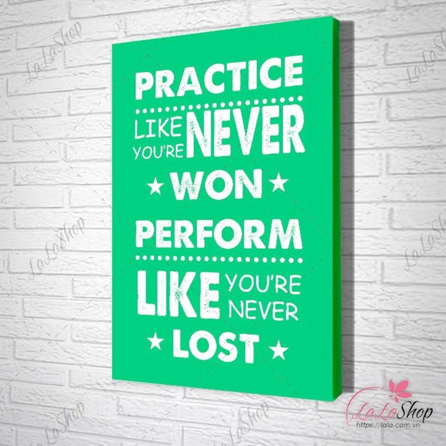 Tranh văn phòng practice like you're never won