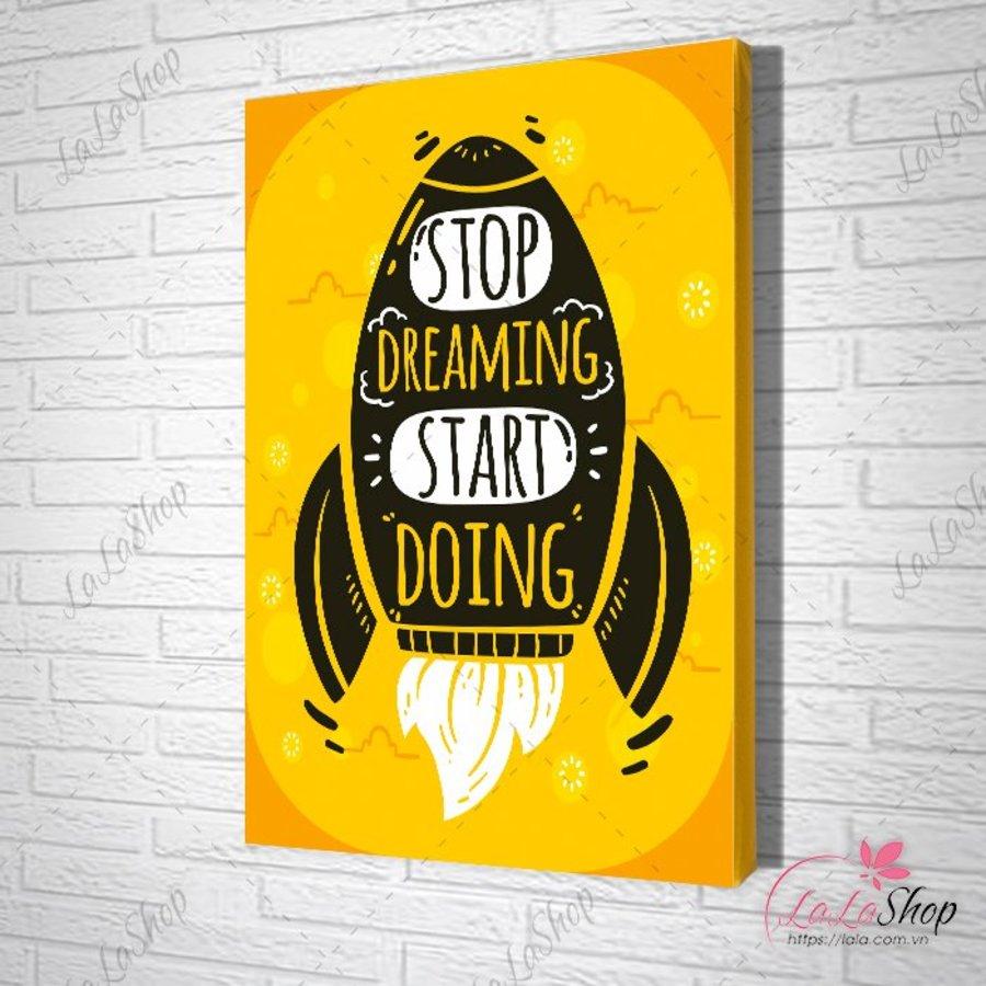 Tranh Văn Phòng stop dreaming start doing