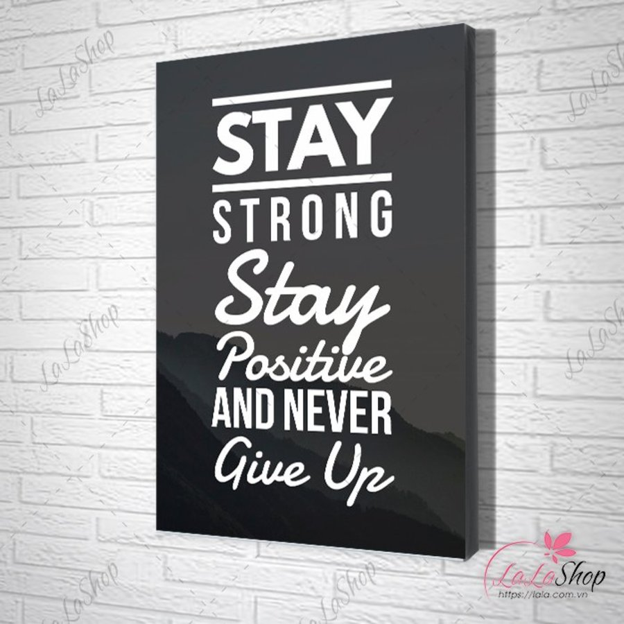 tranh slogan stay strong stay positive and never give up