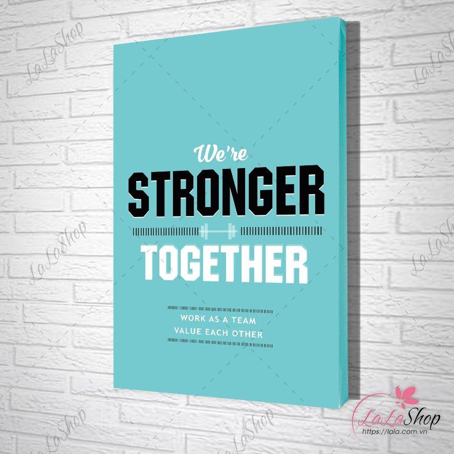 tranh văn phòng we're stronger together