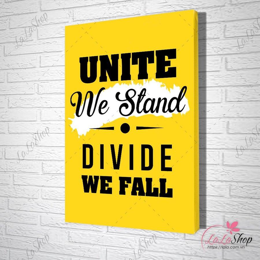 Tranh văn phòng unite we stand divide we fall