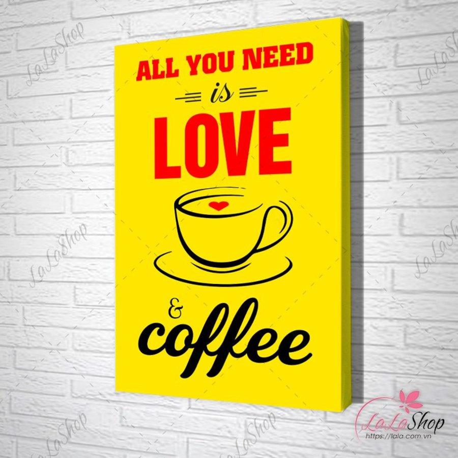 Tranh Văn Phòng All You Need Is Love Coffee