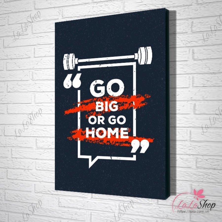 Tranh văn phòng go big or go home - Sale